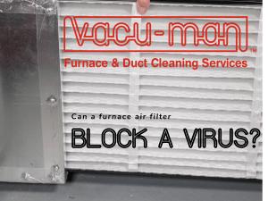 Air filter blocks virus if it's the proper one.  Vacu-Man air filters